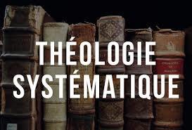 Ecrits: théologie systématique